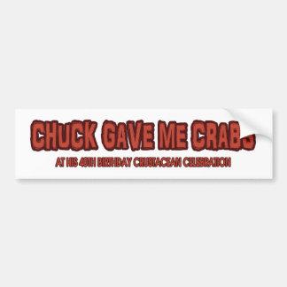 Chuck Gave Me Crabs - the bumper sticker