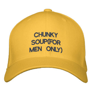 CHUNKY SOUP FOR MEN ONLY EMBROIDERED BASEBALL CAPS