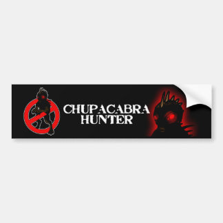 CHUPACABRA HUNTER Bumper Sticker