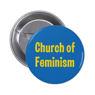 Church of Feminism 6 Cm Round Badge