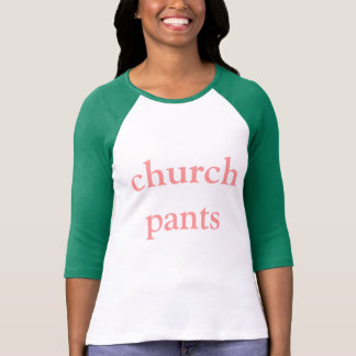 church pants T-Shirt