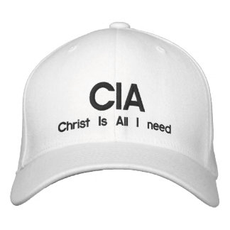 CIA, Christ Is All I need Embroidered Hat