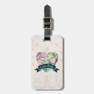 Ciao Bella Cute Floral Heart with Tropical Flowers Luggage Tag