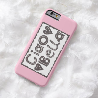 Ciao Bella iPhone 6 Case