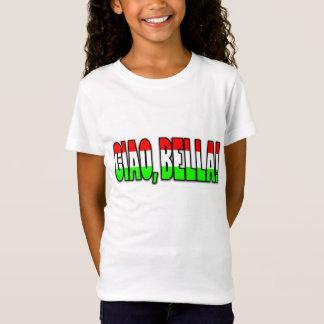 ciao, bella! T-Shirt