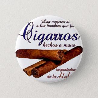 Cigarros - Cirars 6 Cm Round Badge