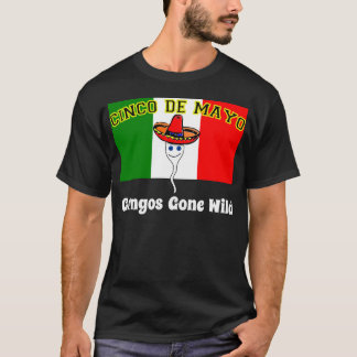 Cinco de Mayo, Gringos Gone Wild T-Shirt
