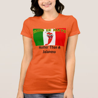 Cinco de Mayo: Hotter Than A Jalapeno T-Shirt