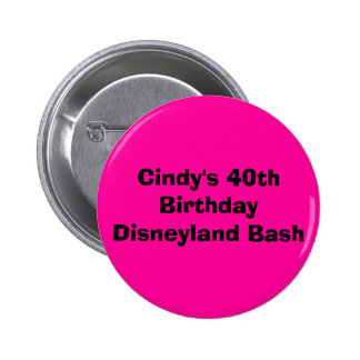 Cindy's 40th Birthday Disneyland Bash 6 Cm Round Badge