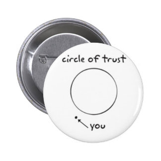 circle of trust 6 cm round badge