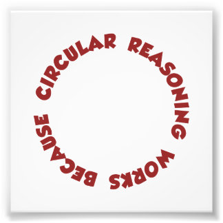 Circular Reasoning Works Because It Does Photograph