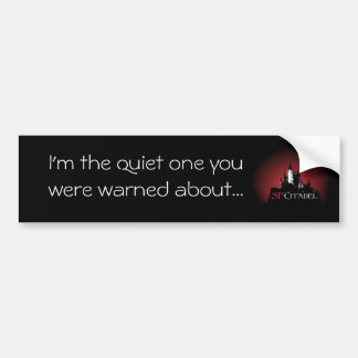 Cit-Quiet one Bumper Sticker