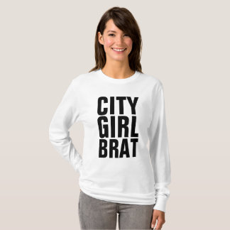 CITY GIRL BRAT funny ladies T-shirts