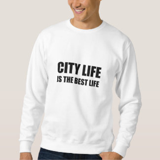 City Life Best Life Sweatshirt
