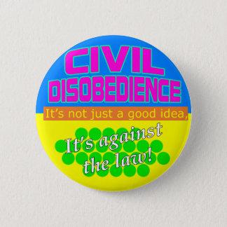 Civil Disobedience 6 Cm Round Badge