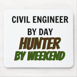 Civil Engineer by Day Hunter by Weekend Mouse Pad