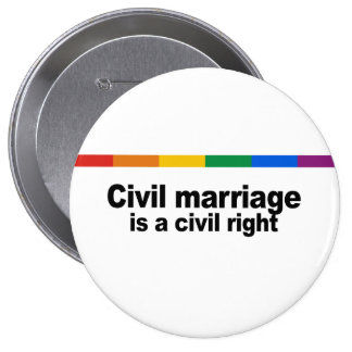 Civil marriage is a civil right 10 cm round badge