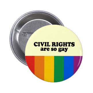 Civil rights are gay 6 cm round badge