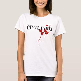 CIVILISED T-Shirt