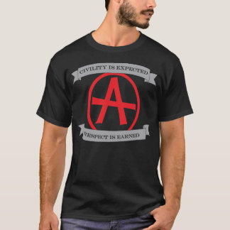 Civility is Expected, Respect is Earned T-Shirt