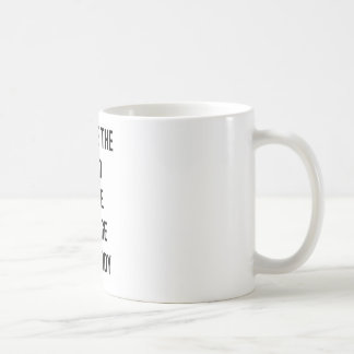 Civilize the mind, Make Savage The Body Coffee Mug