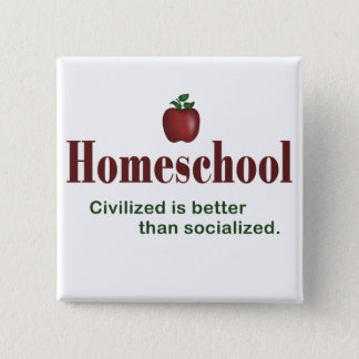 Civilized Is Better Than Socialized – Button