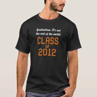 Class of 2012, Not the End of the World (black) T-Shirt
