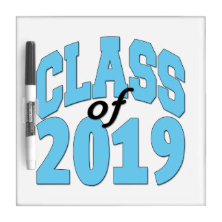 Class of 2019 blue dry erase board
