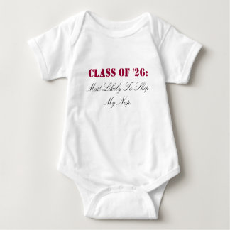 Class of '26:, Most Likely To Skip My Nap Infant Creeper