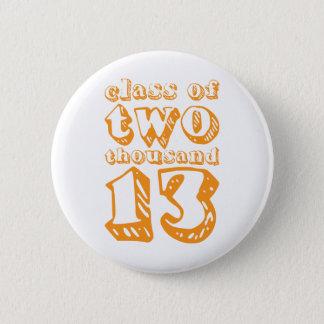 Class of two thousand 13 - Orange 6 Cm Round Badge