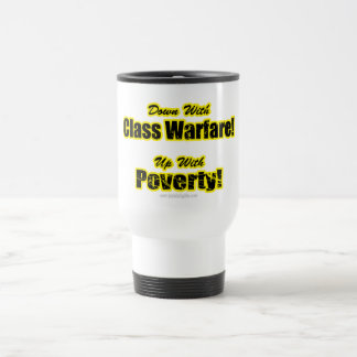 Class Warfare... Coffee Mugs