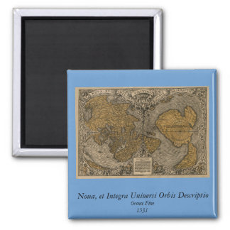 Classic 1531 Antique World Map by Oronce Fine Square Magnet