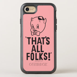 "Classic Porky Pig ""That's All Folks!"" OtterBox Symmetry iPhone 8/7 Case"