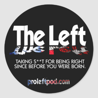 Classic Round Sticker - The Left, Defined...