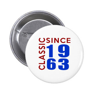 Classic Since 1963 Birthday Designs 6 Cm Round Badge