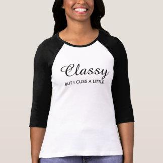 Classy...But I Cuss A Little T-Shirt
