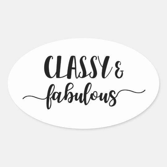 Classy & Fabulous Oval Sticker