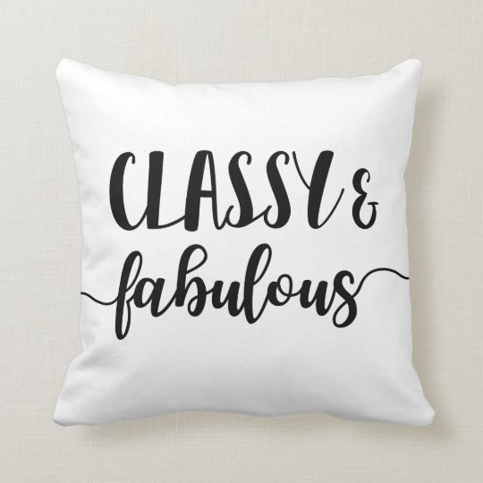 Classy & Fabulous Throw Pillow