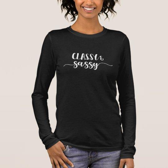 Classy & Sassy Long Sleeve T-Shirt