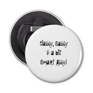 Classy, Sassy, Smart Assy bottle opener