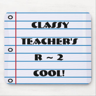 Classy Teacher's R 2 Cool Notepaper Mousepad