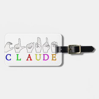 CLAUDE FINGERSPELLED ASL SIGN NAME LUGGAGE TAG