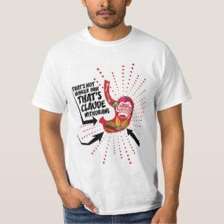 Claude Withdrawl T-Shirt