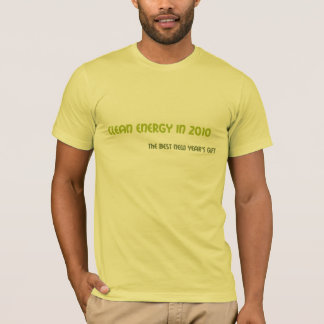 Clean Energy in 2010 T-Shirt
