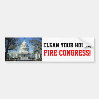 Clean House, FIRE CONGRESS! Bumper Sticker