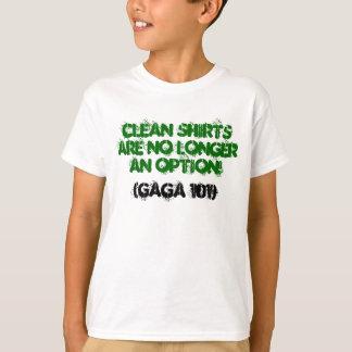 Clean shirts are NO LONGER an option!, (GAGA 101)