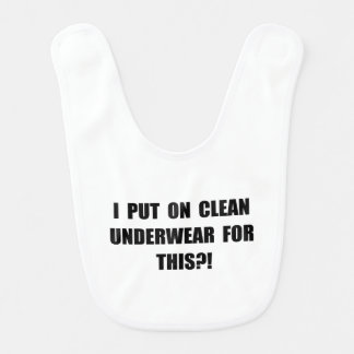 Clean Underwear Bib