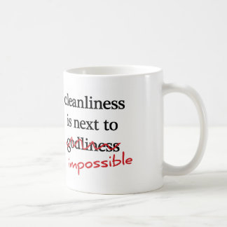 """Cleanliness is next to impossible"" mugs"