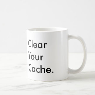 Clear Your Cache Coffee Mug