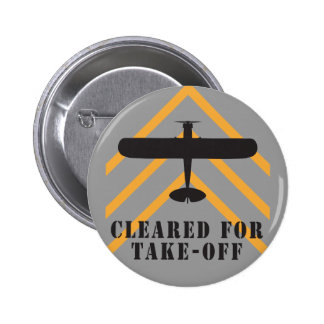 Cleared For Take Off 6 Cm Round Badge